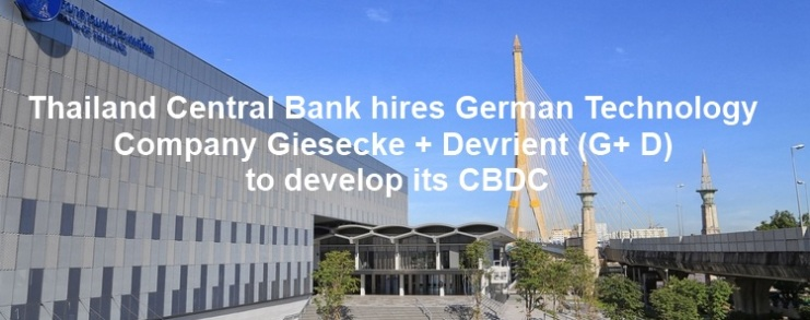 Thailand Central Bank hires German Technology Company Giesecke + Devrient (G+ D) to develop its CBDC
