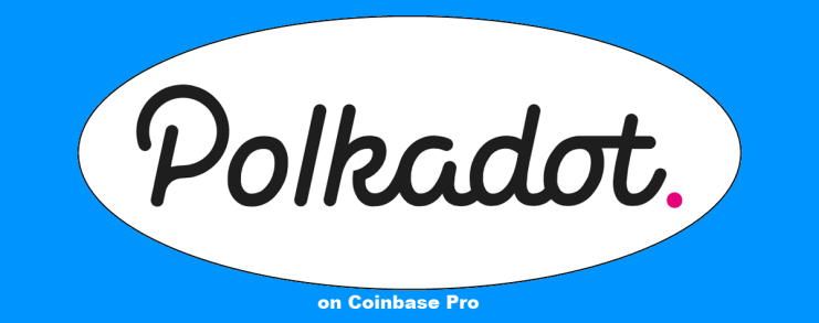 Polkadot now available on Coinbase Pro