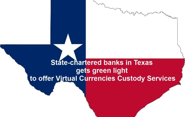 banks in Texas gets green light to offer Virtual Currencies Custody Services
